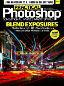 Practical Photoshop - Blend Exposures + Master the Art of HDR (April 2015) (True PDF)