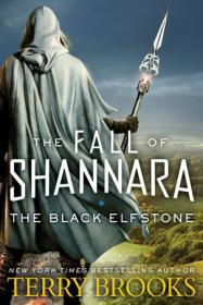 The Fall of Shannara 1 - The Black Elfstone - Terry Brooks