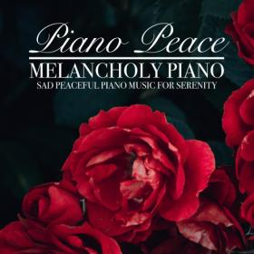 Piano Peace - Melancholy Piano (2019) MP3 320kbps Vanila