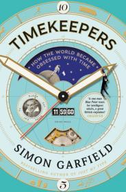 Timekeepers- How the World Became Obsessed with Time [EPUB]