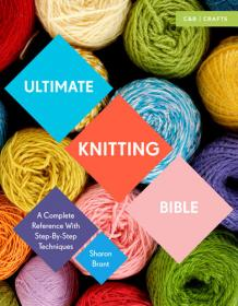 [ FreeCourseWeb com ] Ultimate Knitting Bible- A Complete Reference Guide with step-by-step techniques
