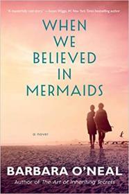 [ FreeCourseWeb com ] When We Believed in Mermaids- A Novel