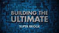 Ch5 Building the Billion Pound Mega Bridge 1080p HDTV x265 AAC