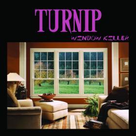 Turnip -2016- Window Killer (FLAC)
