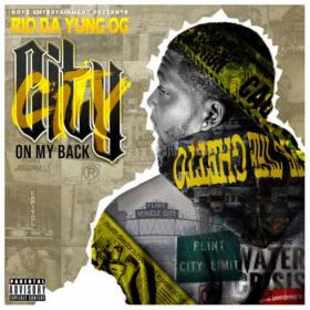 Rio Da Yung Og City On My Back Rap  (2020) [320]  kbps Beats⭐