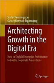 [ FreeCourseWeb com ] Architecting Growth in the Digital Era- How to Exploit Enterprise Architecture to Enable Corporate Acquisitions