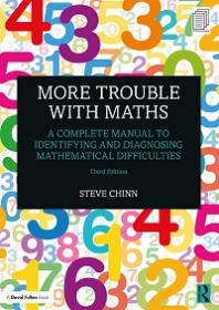 More Trouble with Maths - A Complete Manual to Identifying and Diagnosing Mathematical Difficulties