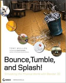 [ FreeCourseWeb com ] Bounce, Tumble, and Splash! - Simulating the Physical World with Blender 3D (EPUB)