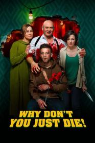 Why Dont You Just Die 2018 1080p BluRay x264-CADAVER[TGx]