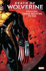 Death Of Wolverine Prelude - Three Months To Die (2020) (Digital) (Kileko-Empire)