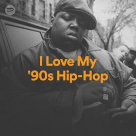 100 Tracks I Love My '90s Hip-Hop Playlist Spotify  [320]  kbps Beats⭐