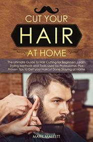 Cut your Hair at Home -  The Ultimate Guide to Haircutting for Beginners