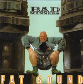 Bad Manners - Fat Sound (1992) [FLAC]