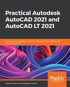 [ FreeCourseWeb com ] Practical Autodesk AutoCAD 2021 and AutoCAD LT 2021 - A no-nonsense, beginner's guide to drafting and 3D modeling
