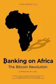 Banking On Africa The Bitcoin Revolution 2020 720p AMZN WEBRip 800MB x264-GalaxyRG[TGx]
