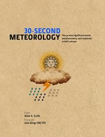 30-Second Meteorology - The 50 most significant events and phenomena, each explained in half a minute (AZW3)