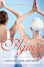 Aging - Lifestyles, Work, and Money
