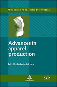 Advances in Apparel Production (Woodhead Publishing Series in Textiles)