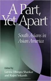 A Part, Yet Apart - South Asians in Asian America