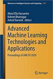 Advanced Machine Learning Technologies and Applications - Proceedings of AMLTA 2020 (Advances in Intelligent Systems and