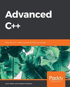 Advanced C + + - Write robust C + + code so fast they will think you cheated [Code Files]