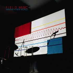 (2020) Field Music - Making a New World [FLAC]