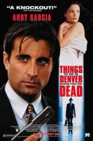 Things to Do in Denver When Youre Dead 1995 720p BluRay X264-AMIABLE