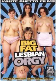 Big Fat Lesbian Orgy DVDRip XXX
