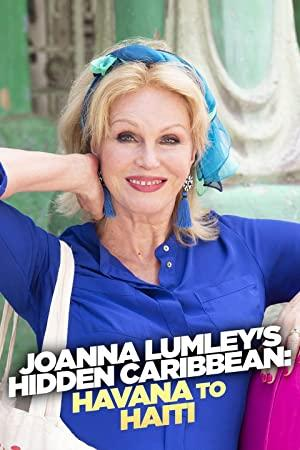 Joanna Lumleys Hidden Caribbean Havana to Haiti S01E01 WEB H264-iPlayerTV[TGx]