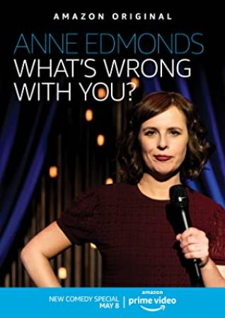 Anne Edmonds Whats Wrong With You 2020 1080p WEBRip x264-RARBG