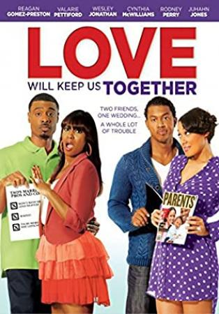 Love Will Keep Us Together (2013) [1080p] [WEBRip] [YTS]