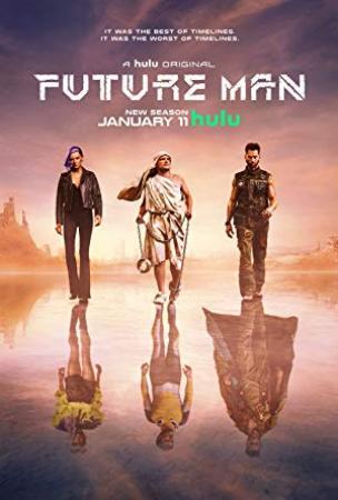 Future Man Season 3 Complete 720p HULU WEB-DL x264 [i_c]