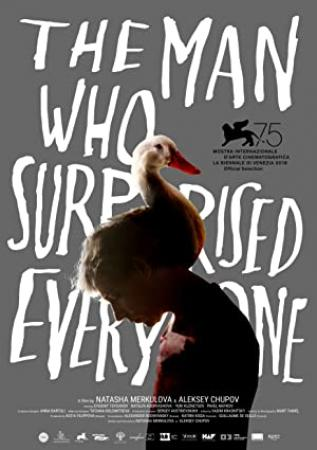 The Man Who Surprised Everyone [2018 - Russia] drama