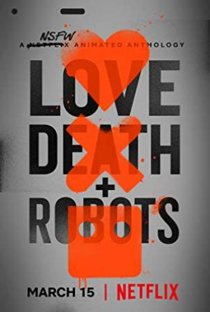 Love Death and Robots Season1 1080p NF WEBrip DDP Atmos5 1  D0ct0rLew[SEV]